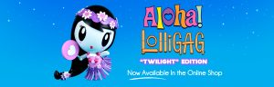 Aloha Lolligag Twilight Edition Now Available